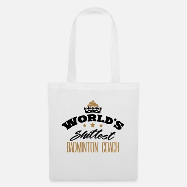 Serve worlds shittest badminton coach - Tote Bag