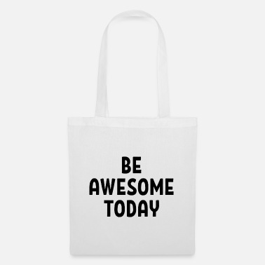Since Be Awesome Today Geschenk - Stoffbeutel
