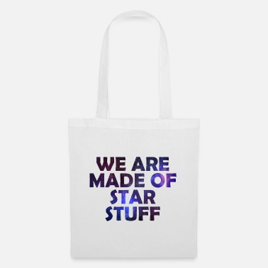 Discovery We are made of Star stuff Space Galaxy gift - Tote Bag