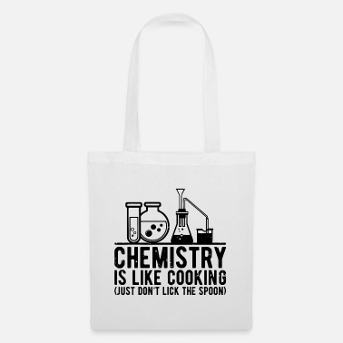 Just Chemistry is like Cooking just don`t lick the Spoo - Stoffbeutel