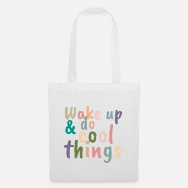 Up Wake up & do cool things - Stoffentas