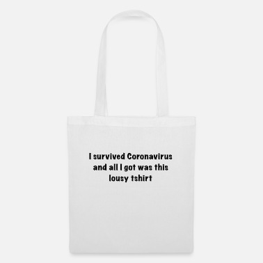 I survived Coronavirus and all I got was.. - Tote Bag