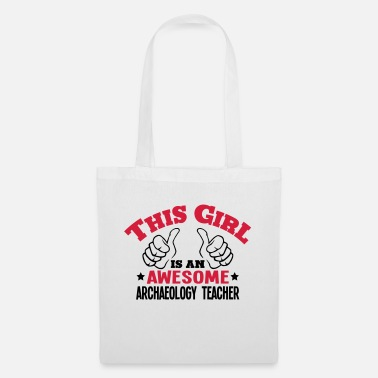 Archaeology this girl is an awesome archaeology teac - Tote Bag