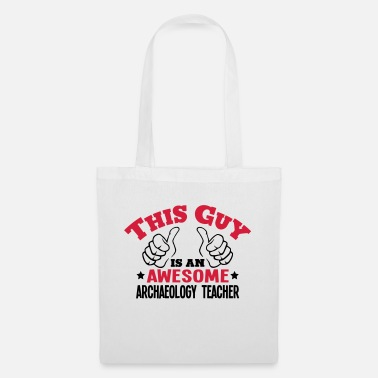 Archaeology this guy is an awesome archaeology teach - Tote Bag