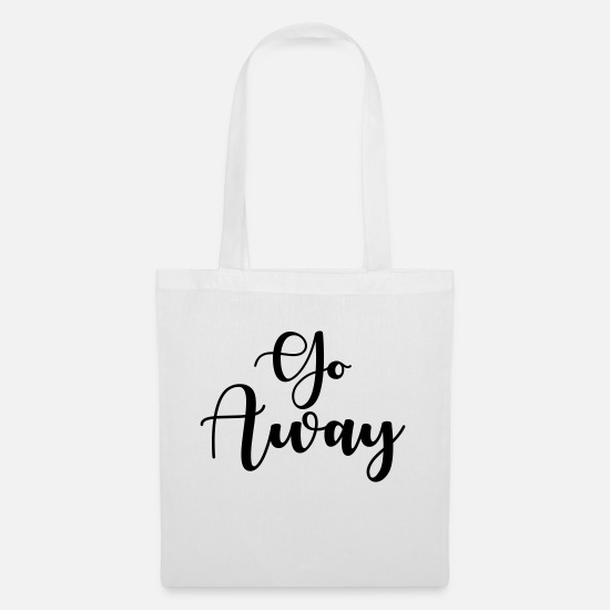 Rant Bags & Backpacks - Go Away - Tote Bag white