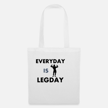 Legday Everyday is Legday - Tote Bag