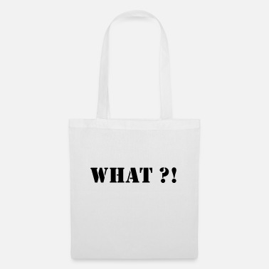 What What - Tote Bag