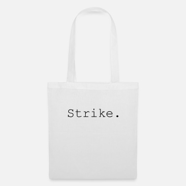 Strike strike - Tote Bag