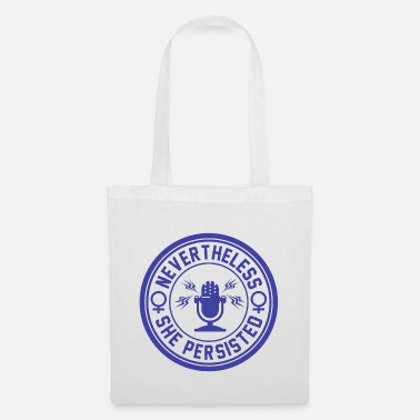 She Persisted NEVERTHELESS SHE PERSISTED - Tote Bag