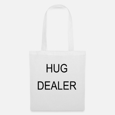 Hug Dealer Quote - Tote Bag