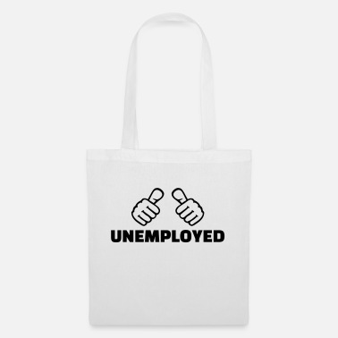 Unemployed Unemployed - Tote Bag