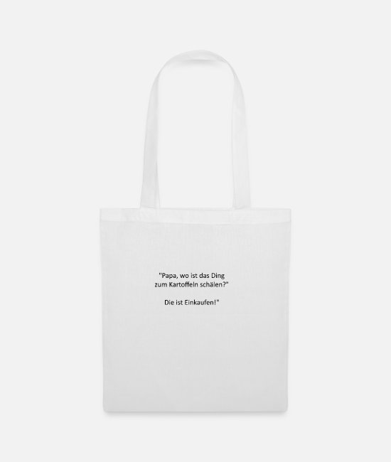 Quote Bags & Backpacks - Funny sayings - Tote Bag white