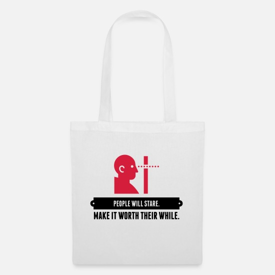 Love Bags & Backpacks - People will always stare! - Tote Bag white