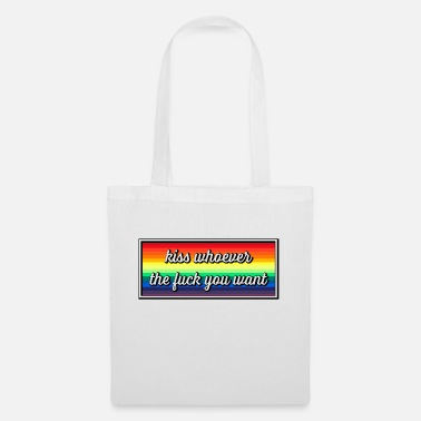 Kiss whoever the fuck you want - Tote Bag