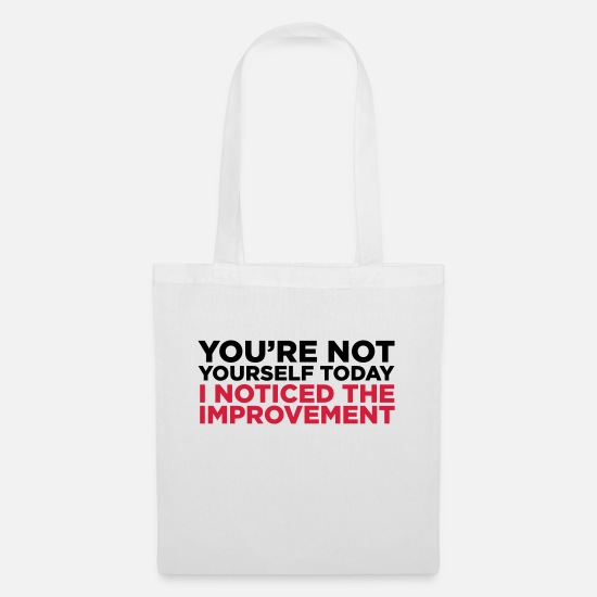 Fuck You Bags & Backpacks - You re different today. Significantly better! - Tote Bag white
