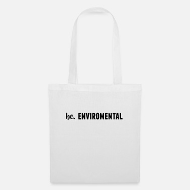 Enviromental be. ENVIROMENTAL Womens - Tote Bag
