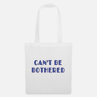 Fashion can't be bothered - Tote Bag