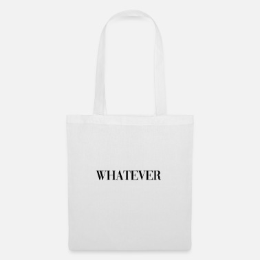 Whatever - Tote Bag