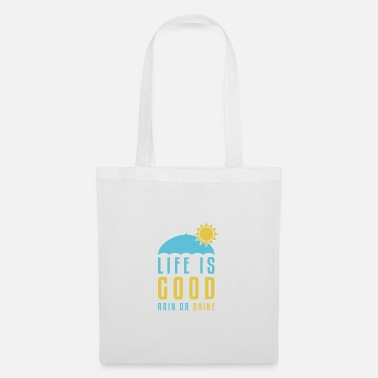 Rain Life is Good Rain or Shine - Tote Bag
