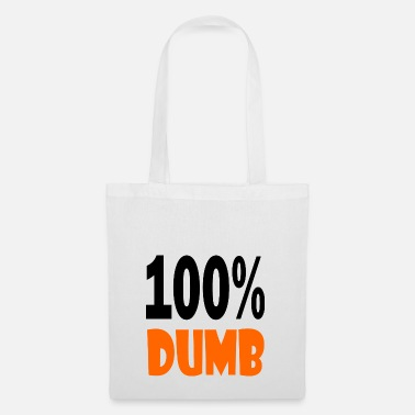 Dumb 100 dumb - Tote Bag
