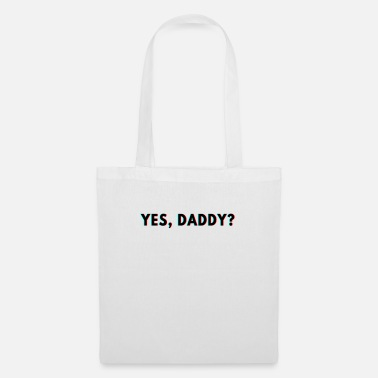 Dirty Sayings Daddy Yes dirty sex dirty sayings - Tote Bag