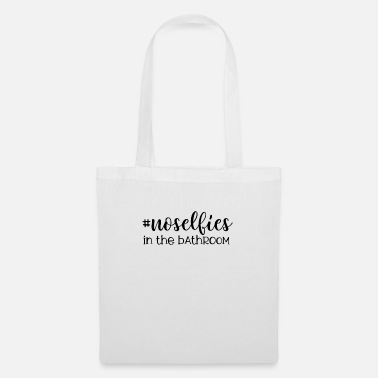 Bathroom No selfies in the bathroom - Tote Bag
