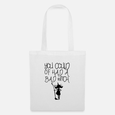 All Right You could have had a bath witch halloween gift - Tote Bag