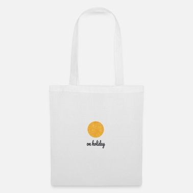 Vacation on holiday | on vacation | vacation - Tote Bag