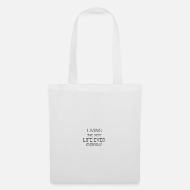 Quota Living The Best Life Ever Everyday - Tote Bag