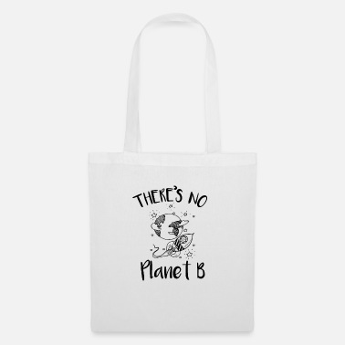 Enviromental Earth day There is no planet B Enviromental - Tote Bag