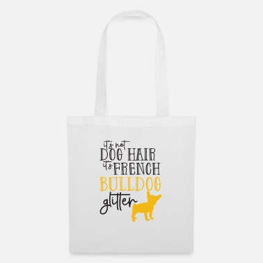 French Ist not Dog Hair - Ist French Bulldog Glitter - Tote Bag