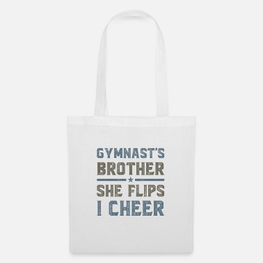 Show Gymnast's Brother - she flips, I cheer - Borsa di stoffa