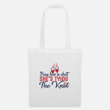 Weekend Buy Her A Shot She's Tying The Knot - Tote Bag