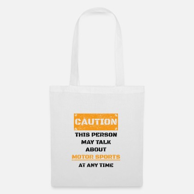 Motor Sport CAUTION GIFT HOBBY SPEAK LOVE Motor sports - Tote Bag
