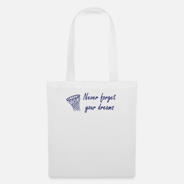 Never forget your dreams - Sac en tissu