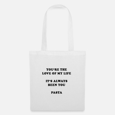 Pasta | Love of my life | valentines day gift - Tote Bag