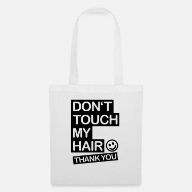 Touch dont_touch_my_hair_1_f1 - Tote Bag