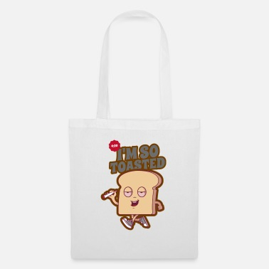 Iam So Toasted, Relax, Take It Easy, Bath, Bread - Tote Bag