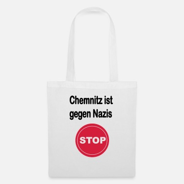 Anti Nazis Chemnitz is against Nazis Anti Nazis Germany - Tote Bag