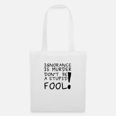 Murderer Ignorance is Murder - Tote Bag