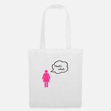 That's what. - Tote Bag