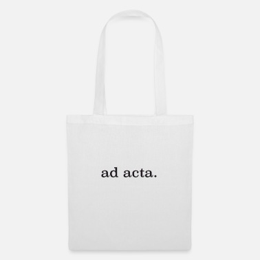 Acta ad acta completed filed saying funny - Tote Bag