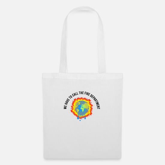 Carbon Dioxide Bags & Backpacks - We Have To Call The Fire Department T-Shirt - Tote Bag white