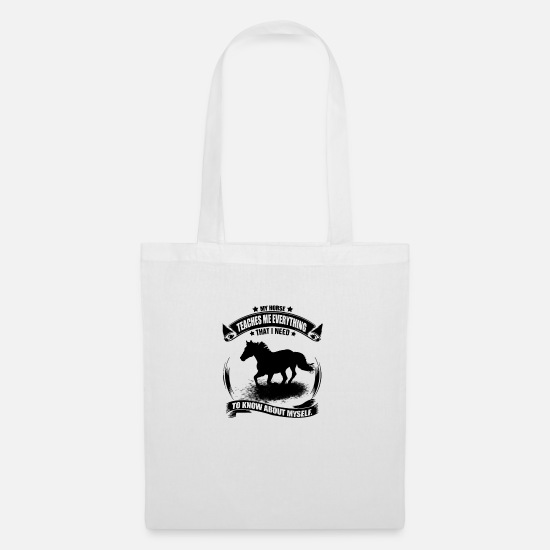 Sentence Bags & Backpacks - My horse teaches me everything - Tote Bag white