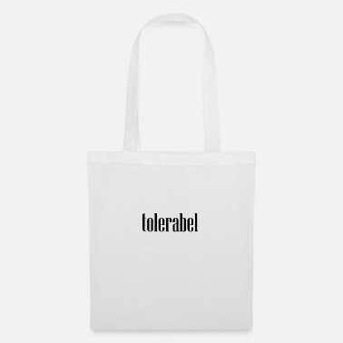 Tolerance tolerable, tolerable in wrong - Tote Bag