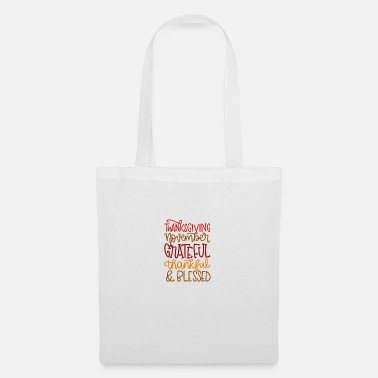 Thanksgiving november grateful thankful and blesse - Tote Bag