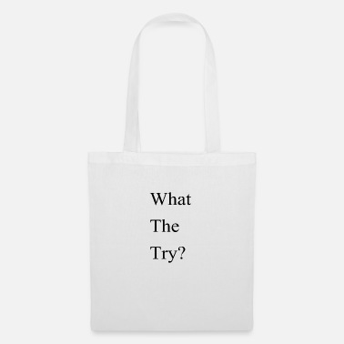 Theft What the try - Tote Bag