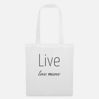 Live cats - live love meow - Stoffbeutel
