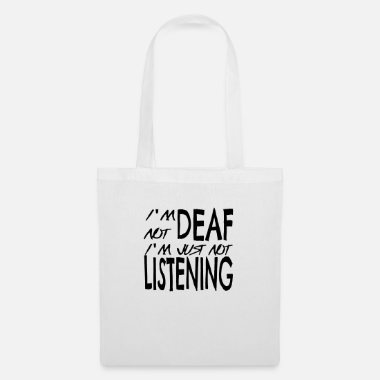 Wife Bags & Backpacks - I'm not deaf I'm just not listening - Tote Bag white