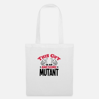 Mutant this guy is an awesome mutant 2col - Tote Bag